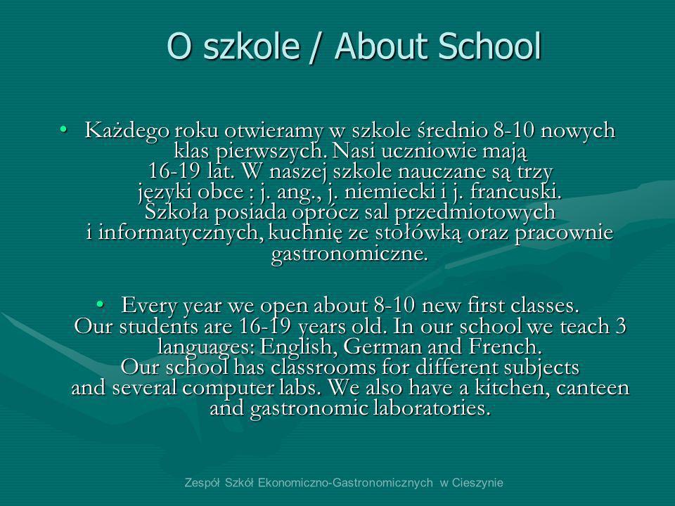 O szkole / About School Każdego roku otwieramy w szkole średnio 8-10 nowych klas pierwszych. Nasi uczniowie mają 16-19 lat. W naszej szkole nauczane s