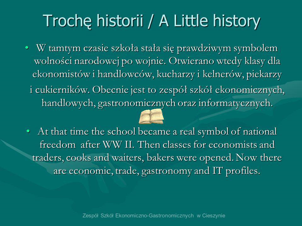 Trochę historii / A Little history W tamtym czasie szkoła stała się prawdziwym symbolem wolności narodowej po wojnie. Otwierano wtedy klasy dla ekonom