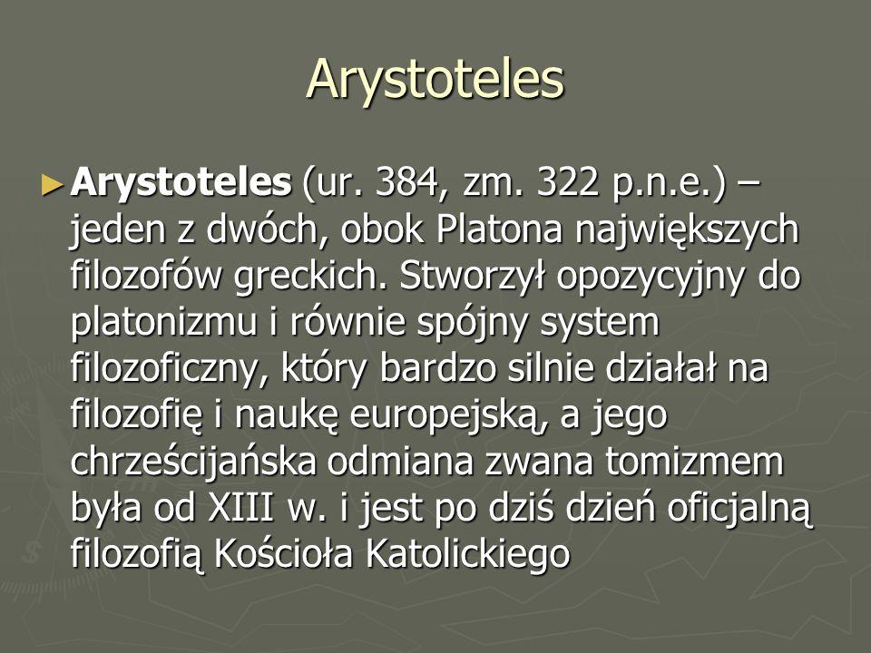 Arystoteles Arystoteles twierdził, że państwo jest naturalną formą społeczeństwa ( człowiek jest z natury stworzony do życia w państwie ).