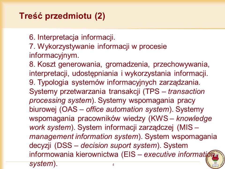 4 Treść przedmiotu (2) 6.Interpretacja informacji.