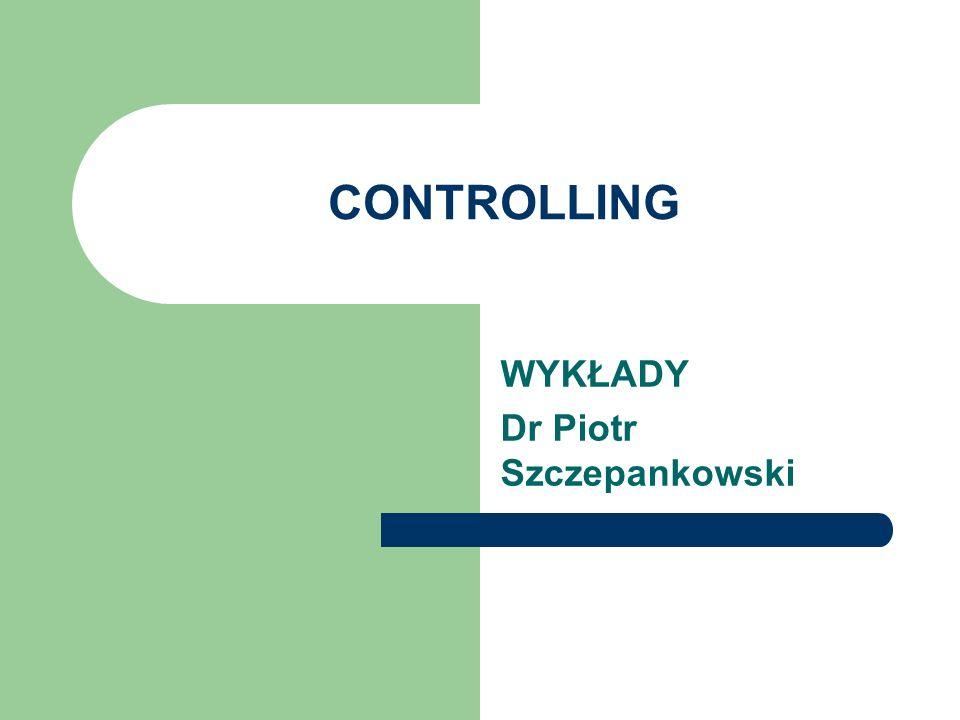 CONTROLLING WYKŁADY Dr Piotr Szczepankowski