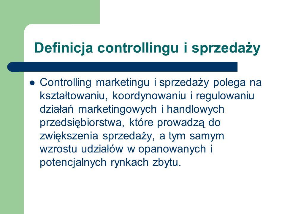Definicja controllingu i sprzedaży Controlling marketingu i sprzedaży polega na kształtowaniu, koordynowaniu i regulowaniu działań marketingowych i ha