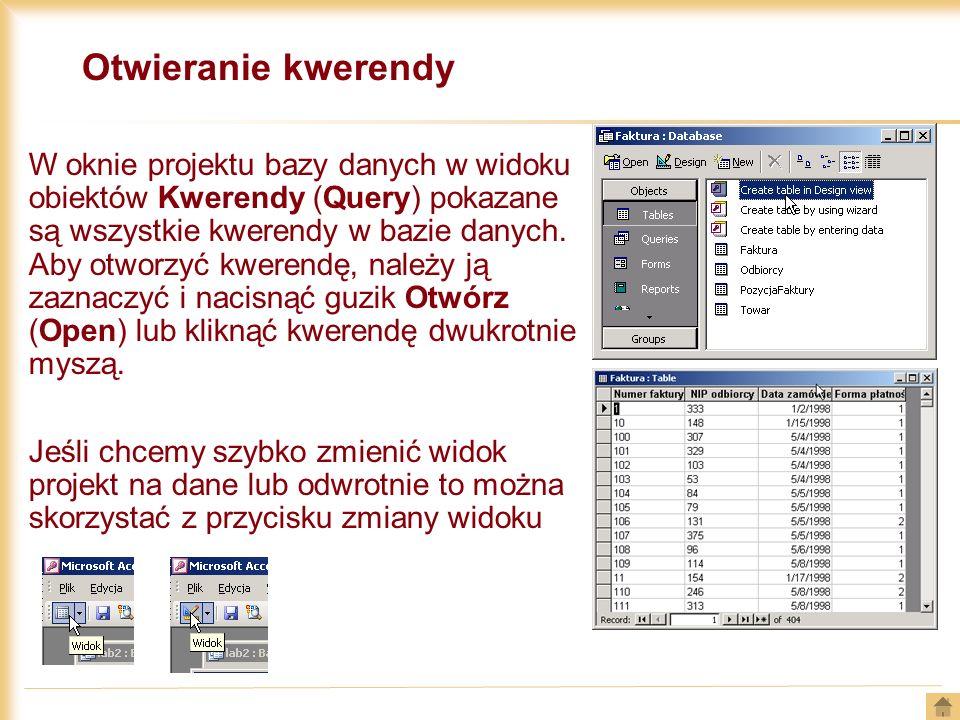 Otwieranie kwerendy W oknie projektu bazy danych w widoku obiektów Kwerendy (Query) pokazane są wszystkie kwerendy w bazie danych. Aby otworzyć kweren