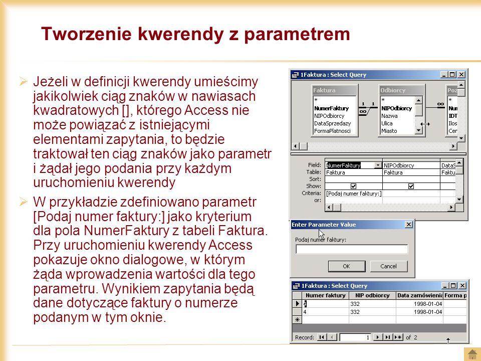 Tworzenie kwerendy z parametrem Jeżeli w definicji kwerendy umieścimy jakikolwiek ciąg znaków w nawiasach kwadratowych [], którego Access nie może pow