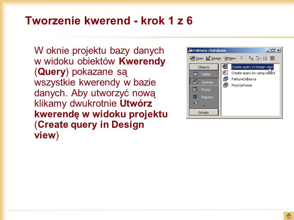 Tworzenie kwerend - krok 1 z 6 W oknie projektu bazy danych w widoku obiektów Kwerendy (Query) pokazane są wszystkie kwerendy w bazie danych. Aby utwo