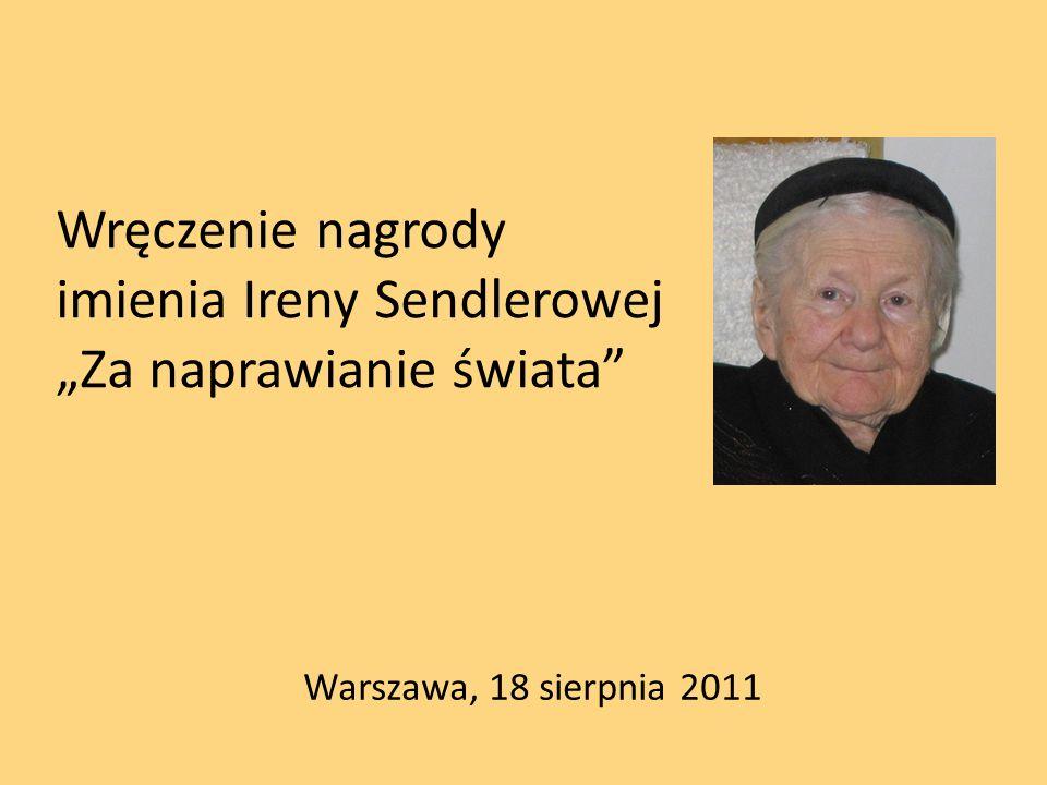 Wręczenie nagrody imienia Ireny Sendlerowej Za naprawianie świata Warszawa, 18 sierpnia 2011