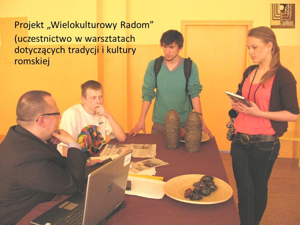 Projekt Wielokulturowy Radom (uczestnictwo w warsztatach dotyczących tradycji i kultury romskiej