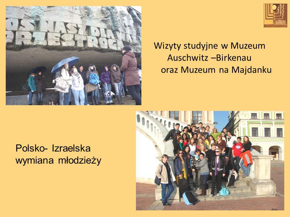 Wizyty studyjne w Muzeum Auschwitz –Birkenau oraz Muzeum na Majdanku Polsko- Izraelska wymiana młodzieży