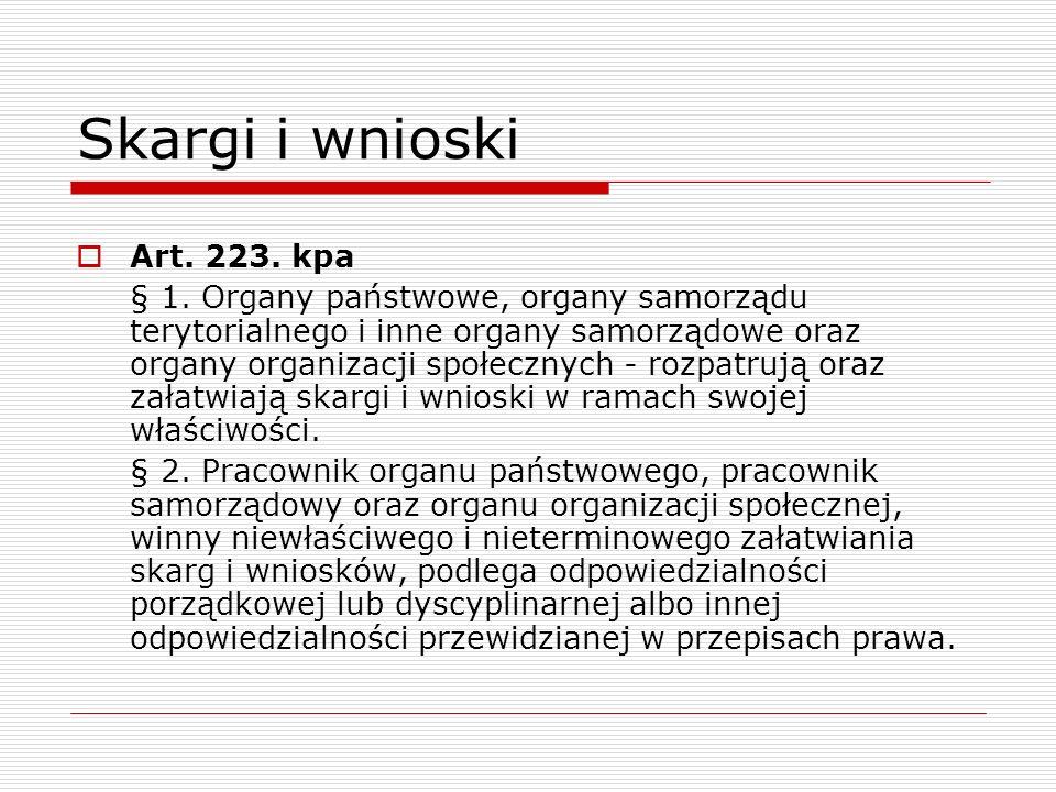 Skargi i wnioski Art. 223. kpa § 1. Organy państwowe, organy samorządu terytorialnego i inne organy samorządowe oraz organy organizacji społecznych -