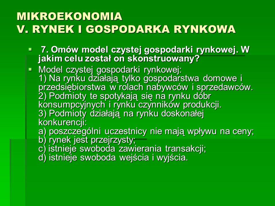 MIKROEKONOMIA V. RYNEK I GOSPODARKA RYNKOWA 7. Omów model czystej gospodarki rynkowej. W jakim celu został on skonstruowany? 7. Omów model czystej gos