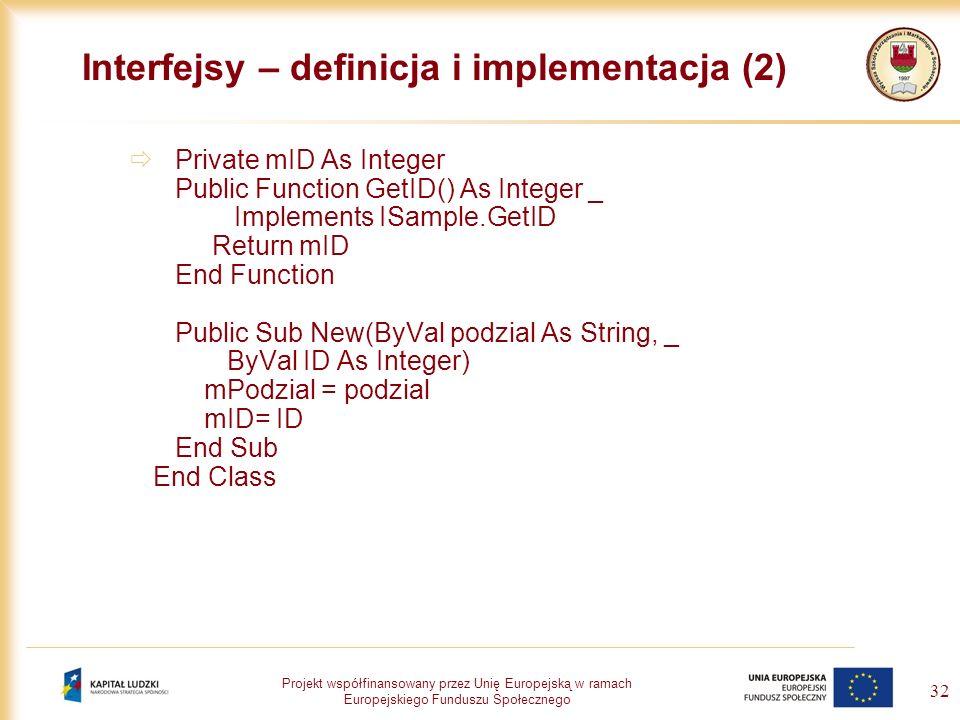 Projekt współfinansowany przez Unię Europejską w ramach Europejskiego Funduszu Społecznego 32 Interfejsy – definicja i implementacja (2) Private mID A