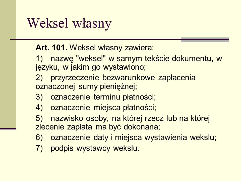 Weksel własny Art. 101. Weksel własny zawiera: 1)nazwę
