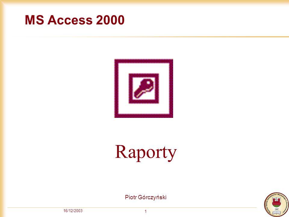 16/12/2003 2 Spis treści Wstęp Tworzenie raportu za pomocą kreatora Modyfikowanie raportu Wstawienie znaku graficznego
