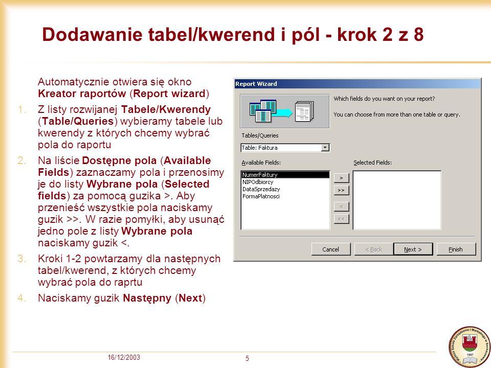 16/12/2003 6 Budowa formularza – krok 3 z 8 UWAGA.