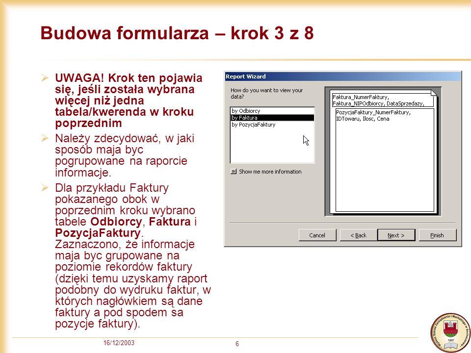 16/12/2003 17 Gotowy raport ze znakiem firmowym Oczywiście należałoby popracowac jeszcze trochę nad formatowaniem...