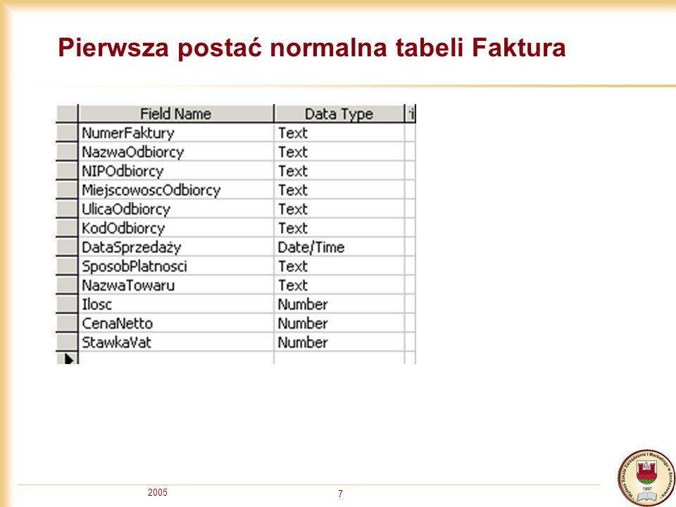 2005 7 Pierwsza postać normalna tabeli Faktura