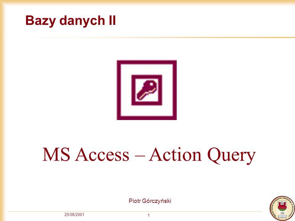 25/08/2001 2 Spis treści Wstęp Podglądanie języka SQL Definicja Action Query Włączanie Action Query Stworzenie tabeli Usunięcie wierszy Wstawienie wierszy Zmiana wierszy