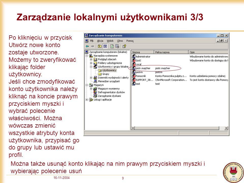16-11-2004 9 Zarządzanie lokalnymi użytkownikami 3/3 Po kliknięciu w przycisk Utwórz nowe konto zostaje utworzone.