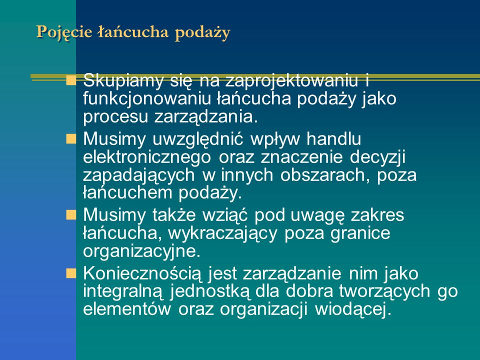 dostawcafirmaklient tzhiihzt zhti GRANICE ŁAŃCUCHA PODAŻY Rys.3.b. Logistyka w łańcuchu podaży