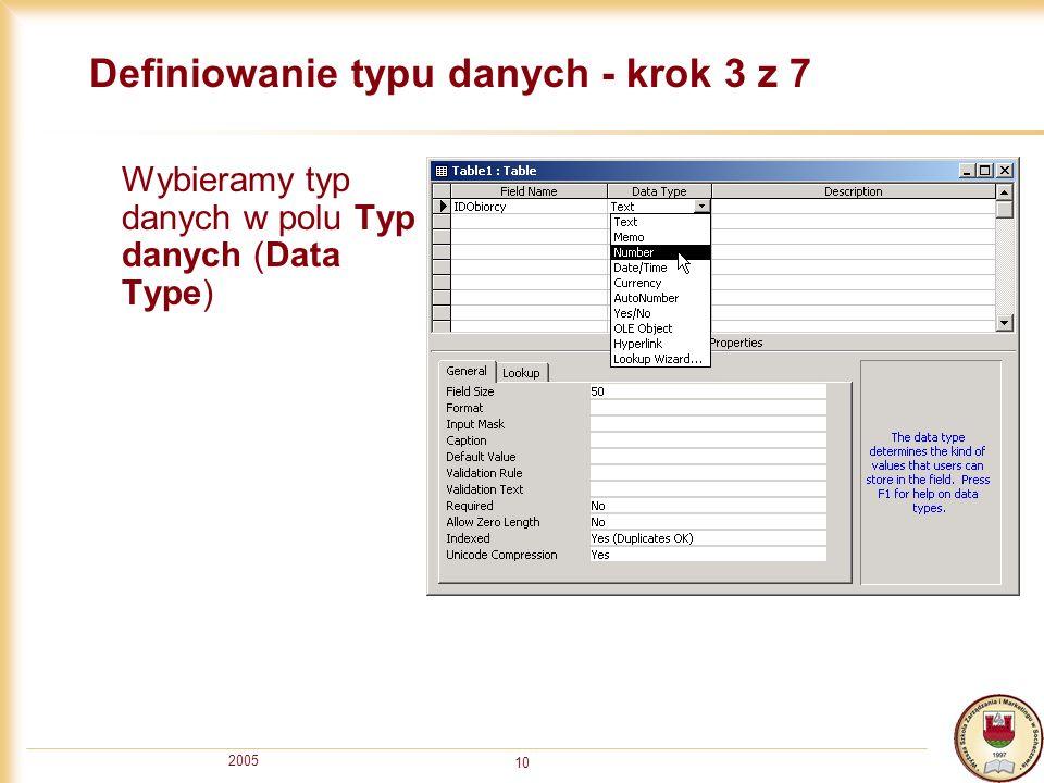 2005 10 Definiowanie typu danych - krok 3 z 7 Wybieramy typ danych w polu Typ danych (Data Type)