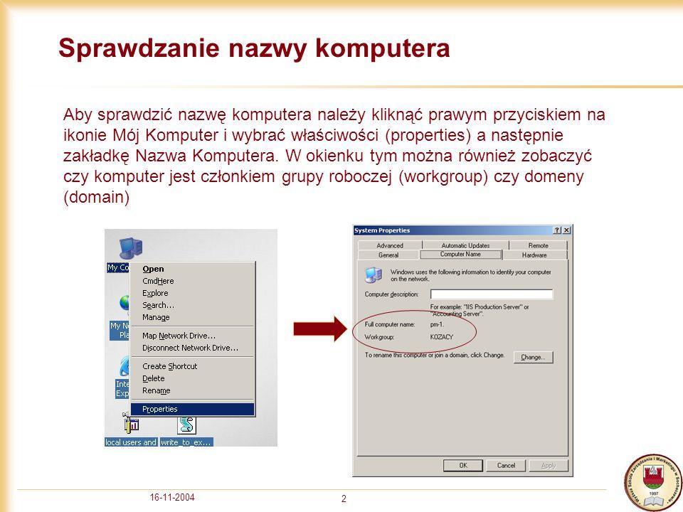 16-11-2004 3 Zmiana nazwy komputera Aby zmienić nazwę komputera należy kliknąć przycisk zmień (change).