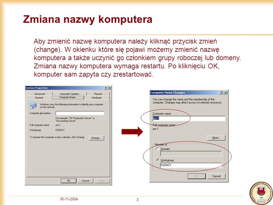 16-11-2004 4 Dodawanie komputera do domeny Aby dodać komputer do domeny należy znać nazwę domeny.
