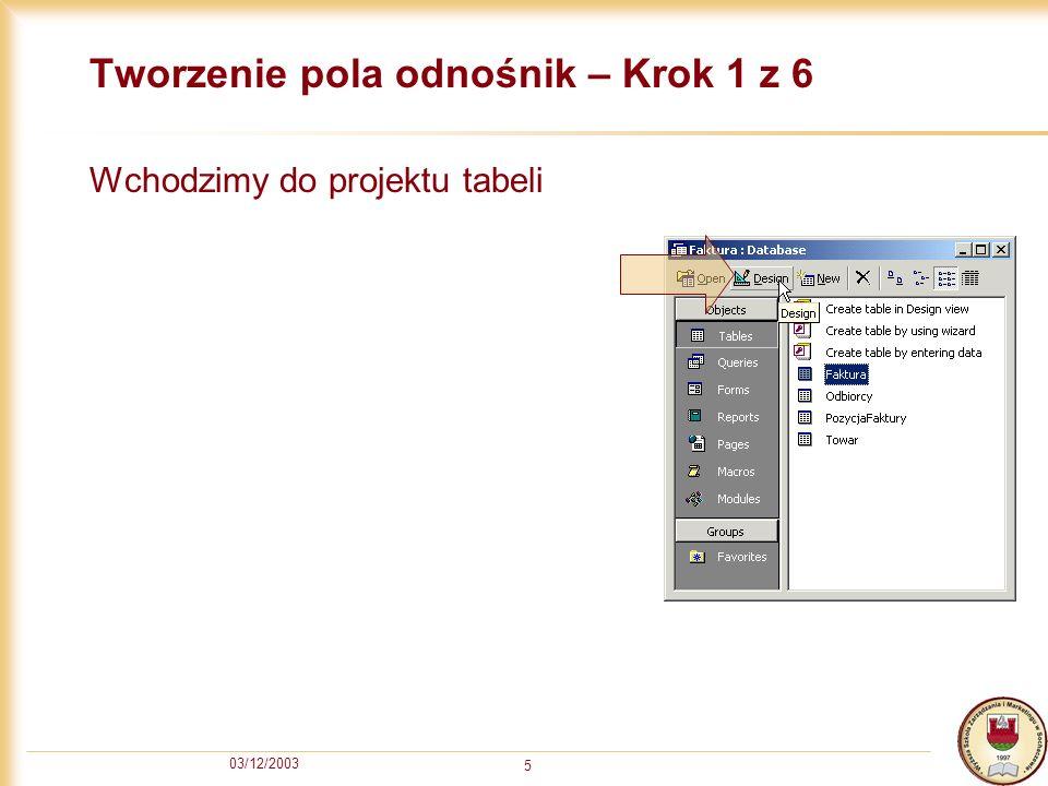 03/12/2003 6 Włączenie wyszukiwania – Krok 2 z 6 1.Wybieramy pole z listy (tutaj NIPOdbiorcy) 2.Wybieramy zakładkę Odnośnik (Lookup) 3.Z listy Typ formantu (Display Control) wybieramy Pole kombi (Combo Box)
