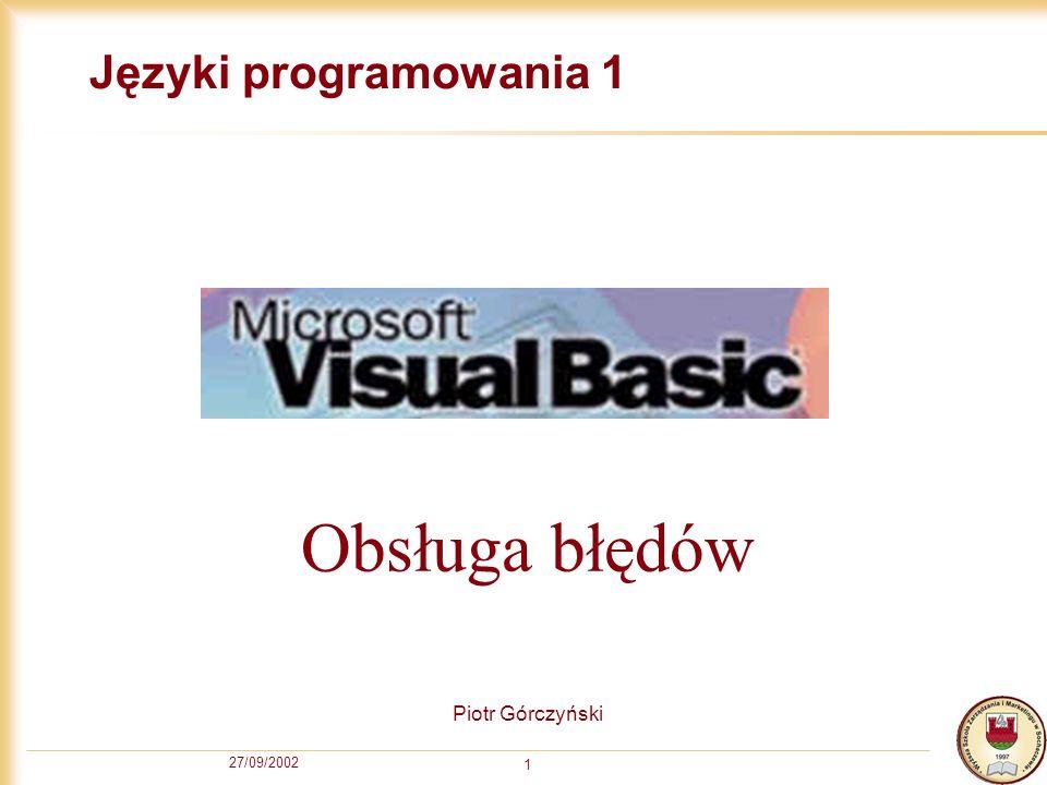 27/09/2002 2 Plan Definicja błędu Obsługa błędów Instrukcja On Error Goto...