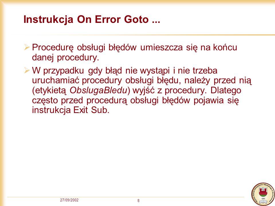 27/09/2002 9 Przykład On Error Goto...