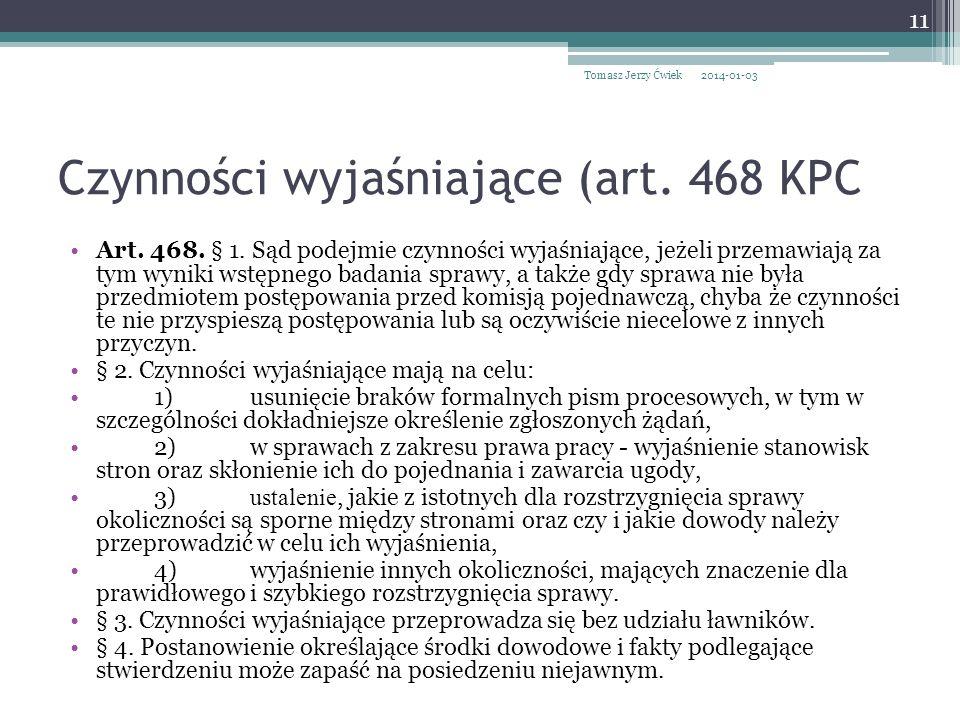 Czynności wyjaśniające (art.468 KPC Art. 468. § 1.
