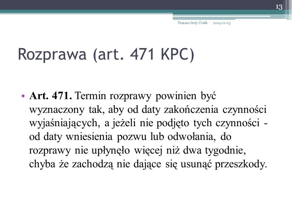 Rozprawa (art.471 KPC) Art. 471.