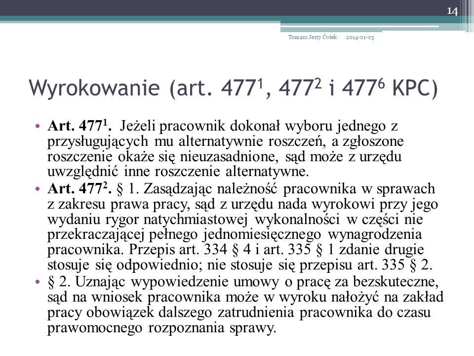 Wyrokowanie (art.477 1, 477 2 i 477 6 KPC) Art. 477 1.