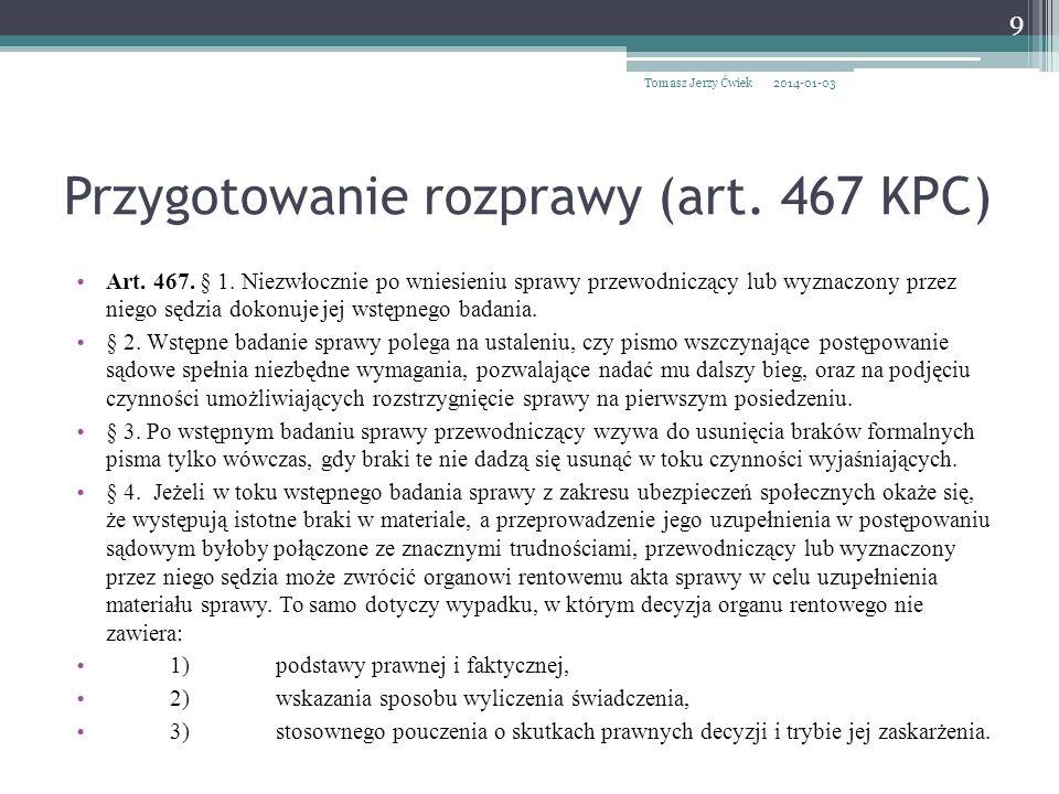 Przygotowanie rozprawy (art.467 KPC) Art. 467. § 1.