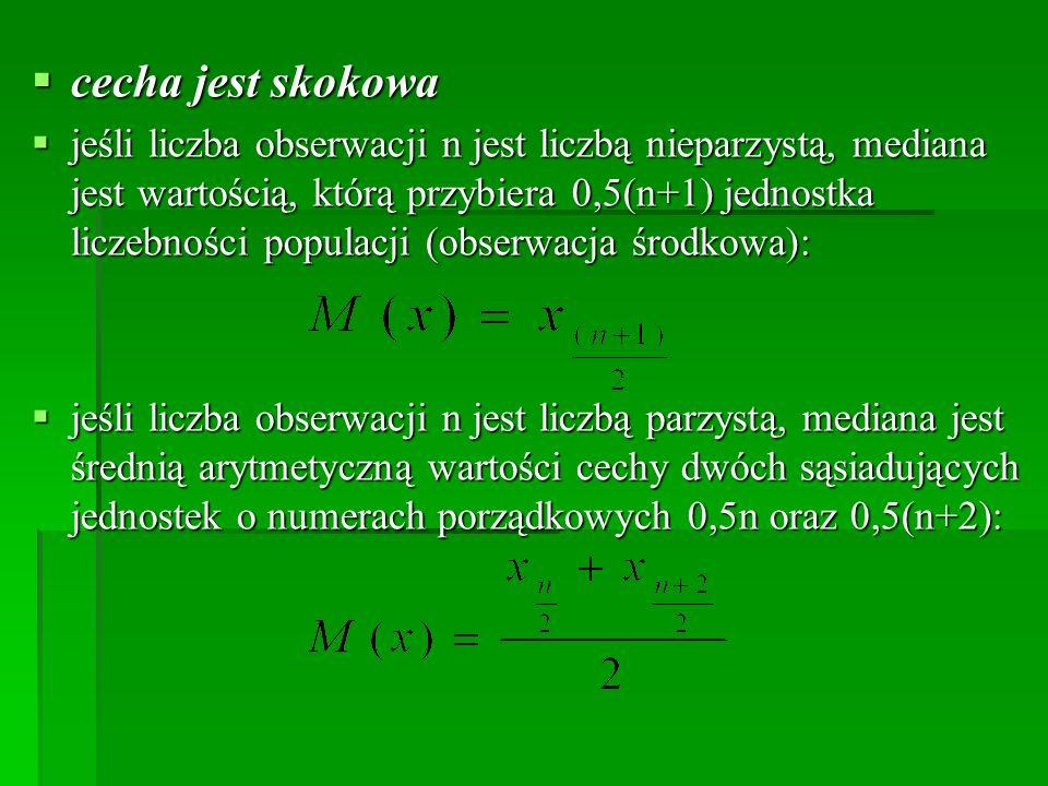 cecha jest skokowa cecha jest skokowa jeśli liczba obserwacji n jest liczbą nieparzystą, mediana jest wartością, którą przybiera 0,5(n+1) jednostka li