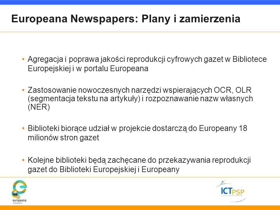 Europeana Newspapers: Plany i zamierzenia Agregacja i poprawa jakości reprodukcji cyfrowych gazet w Bibliotece Europejskiej i w portalu Europeana Zast