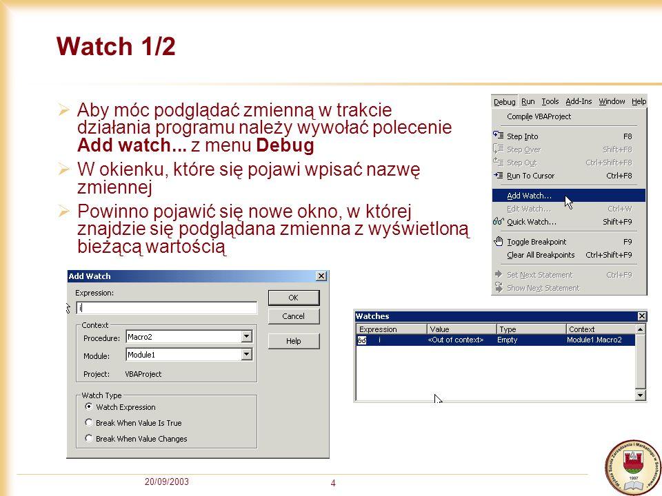 20/09/2003 4 Watch 1/2 Aby móc podglądać zmienną w trakcie działania programu należy wywołać polecenie Add watch...