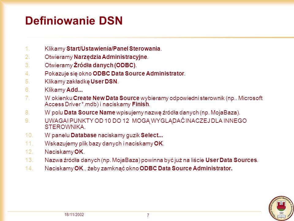 18/11/2002 7 Definiowanie DSN 1.Klikamy Start/Ustawienia/Panel Sterowania.