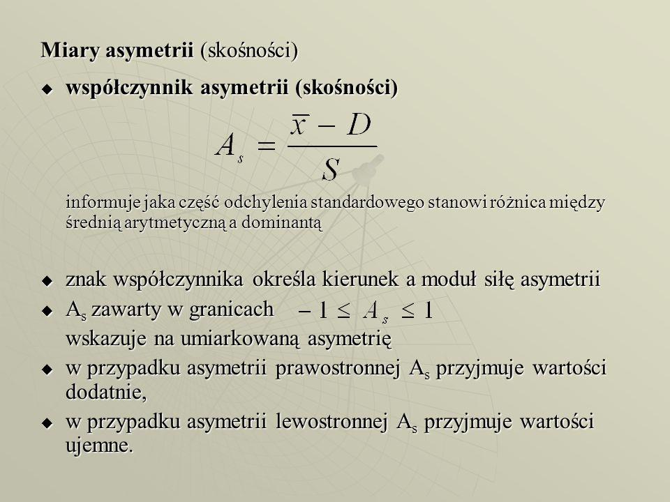 Miary asymetrii (skośności) współczynnik asymetrii (skośności) współczynnik asymetrii (skośności) informuje jaka część odchylenia standardowego stanow