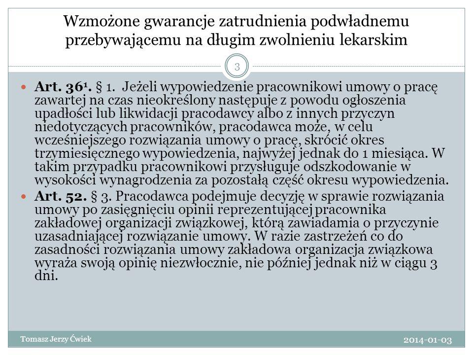 Wzmożone gwarancje zatrudnienia podwładnemu przebywającemu na długim zwolnieniu lekarskim Art. 36 1. § 1. Jeżeli wypowiedzenie pracownikowi umowy o pr