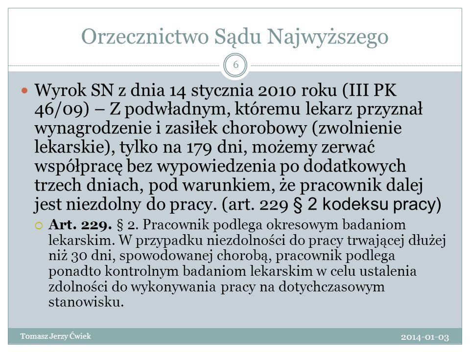 Orzecznictwo Sądu Najwyższego Wyrok SN z dnia 14 stycznia 2010 roku (III PK 46/09) – Z podwładnym, któremu lekarz przyznał wynagrodzenie i zasiłek cho