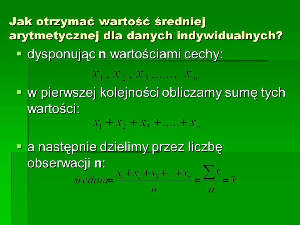 Jak otrzymać wartość średniej arytmetycznej dla danych indywidualnych.