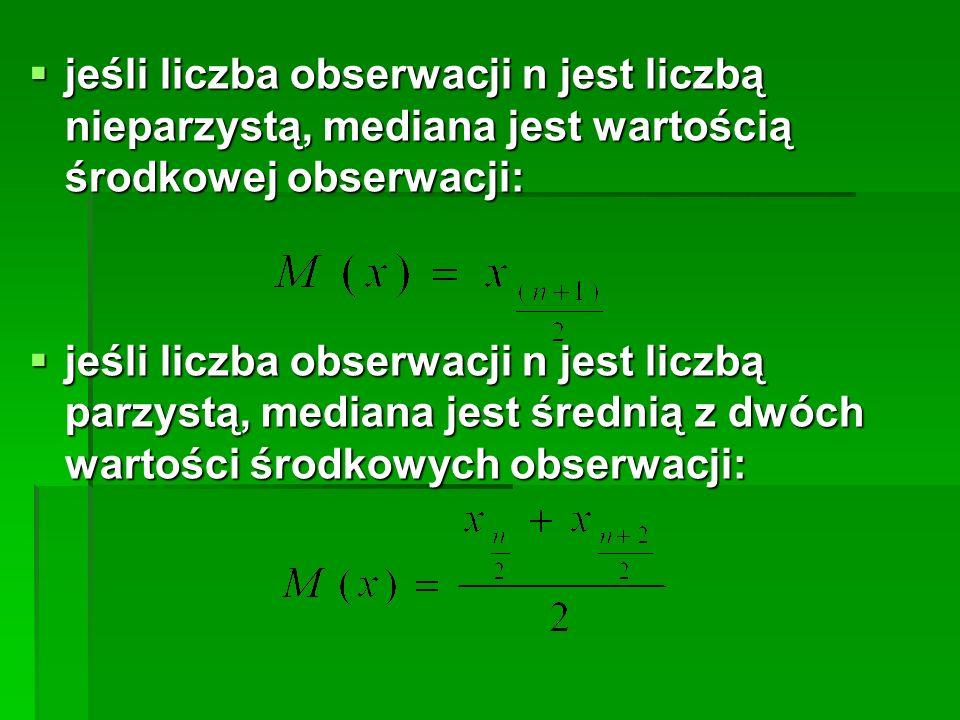jeśli liczba obserwacji n jest liczbą nieparzystą, mediana jest wartością środkowej obserwacji: jeśli liczba obserwacji n jest liczbą nieparzystą, med