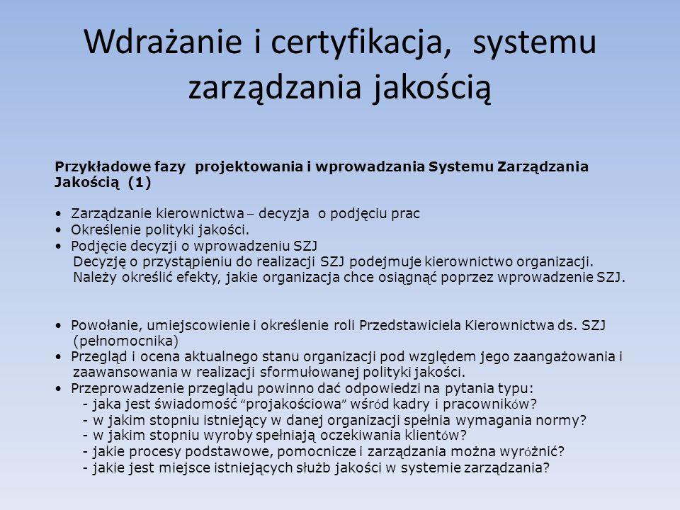 Wdrażanie i certyfikacja, systemu zarządzania jakością Przykładowe fazy projektowania i wprowadzania Systemu Zarządzania Jakością (1) Zarządzanie kier