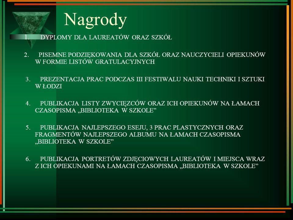 Regulamin konkursu Wyniki Konkursu zostaną ogłoszone podczas III Festiwalu Nauki Techniki i Sztuki w Łodzi. Szkoły wśród których znajdą się laureaci k