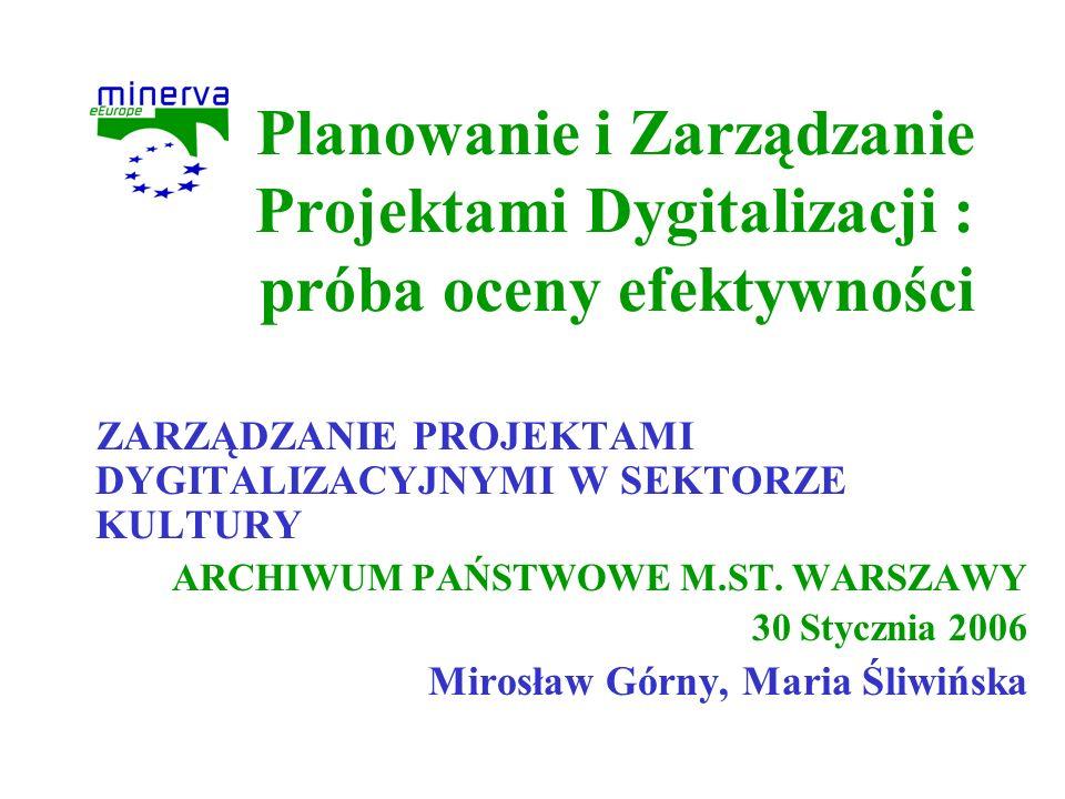 Planowanie i Zarządzanie Projektami Dygitalizacji : próba oceny efektywności ZARZĄDZANIE PROJEKTAMI DYGITALIZACYJNYMI W SEKTORZE KULTURY ARCHIWUM PAŃS