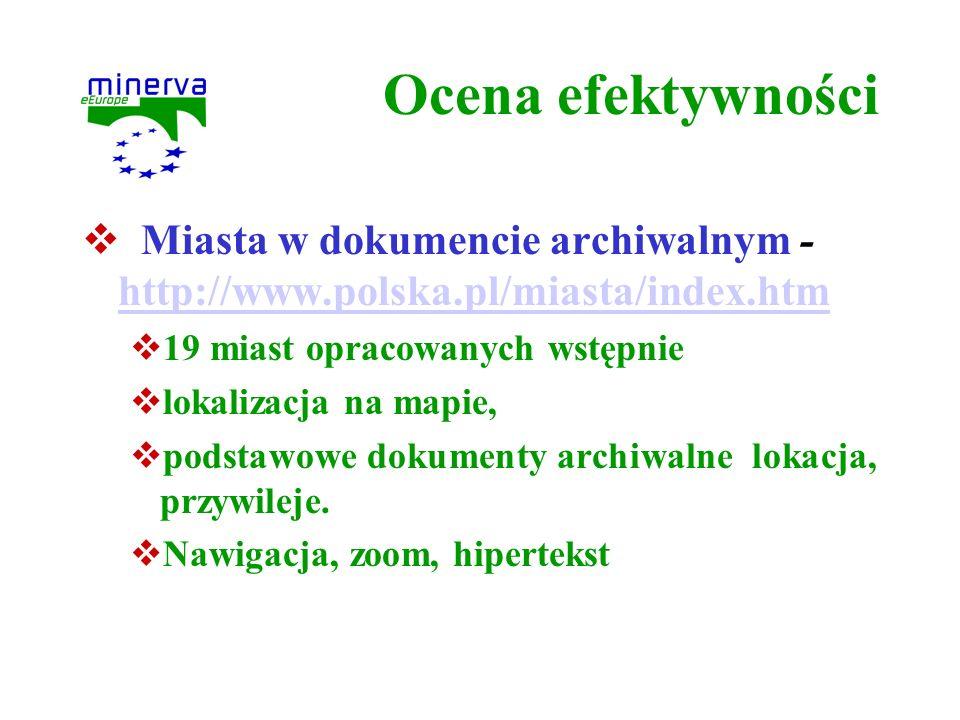 Ocena efektywności Miasta w dokumencie archiwalnym - http://www.polska.pl/miasta/index.htm http://www.polska.pl/miasta/index.htm 19 miast opracowanych