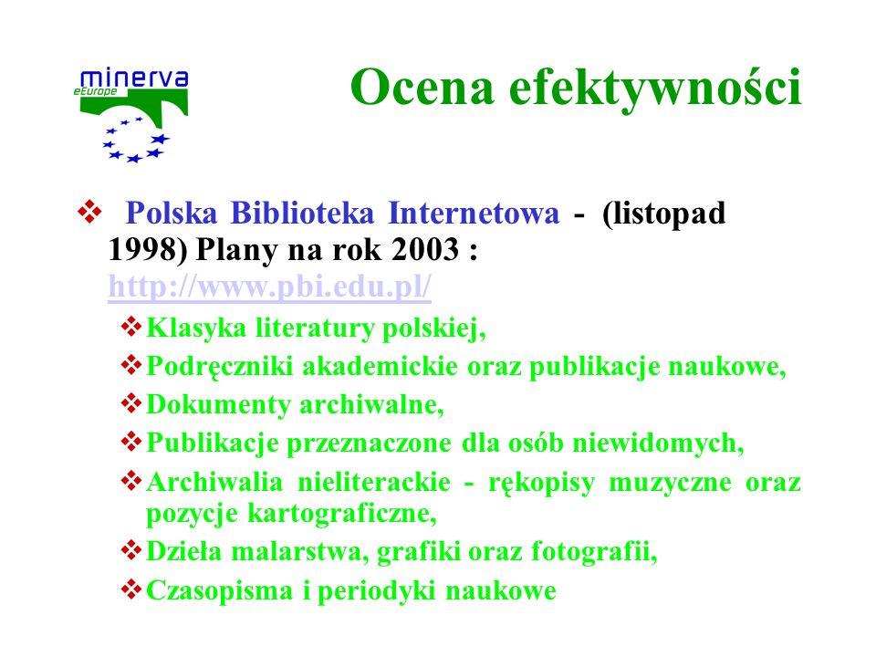 Ocena efektywności Polska Biblioteka Internetowa - (listopad 1998) Plany na rok 2003 : http://www.pbi.edu.pl/ http://www.pbi.edu.pl/ Klasyka literatur