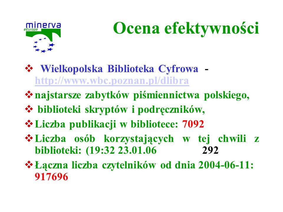 Ocena efektywności Wielkopolska Biblioteka Cyfrowa - http://www.wbc.poznan.pl/dlibra http://www.wbc.poznan.pl/dlibra najstarsze zabytków piśmiennictwa