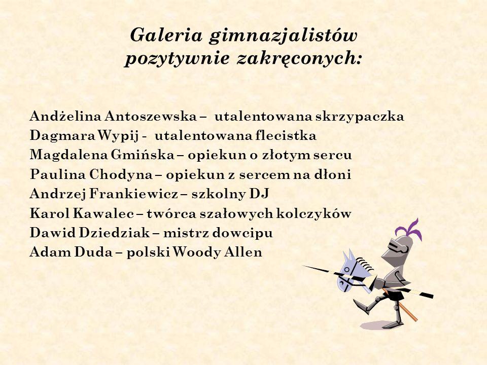 Galeria gimnazjalistów pozytywnie zakręconych: Andżelina Antoszewska – utalentowana skrzypaczka Dagmara Wypij - utalentowana flecistka Magdalena Gmińs