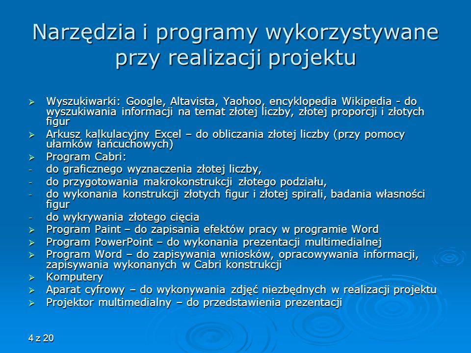 4 z 20 Narzędzia i programy wykorzystywane przy realizacji projektu Wyszukiwarki: Google, Altavista, Yaohoo, encyklopedia Wikipedia - do wyszukiwania